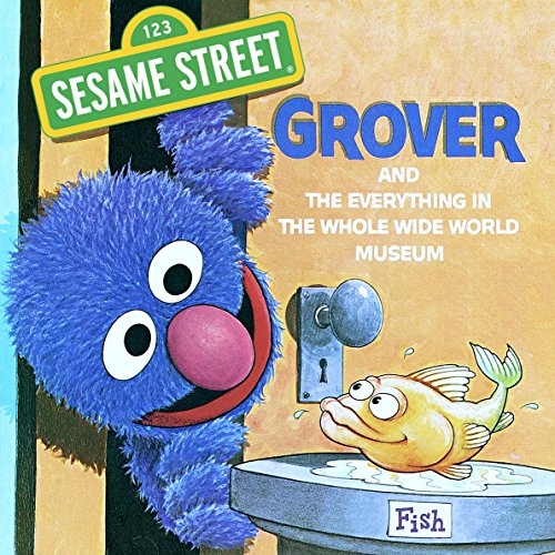 The Everything in the Whole Wide World Museum (Sesame Street): With Lovable, Furry Old Grover (Pictureback(R)) (English Edition)