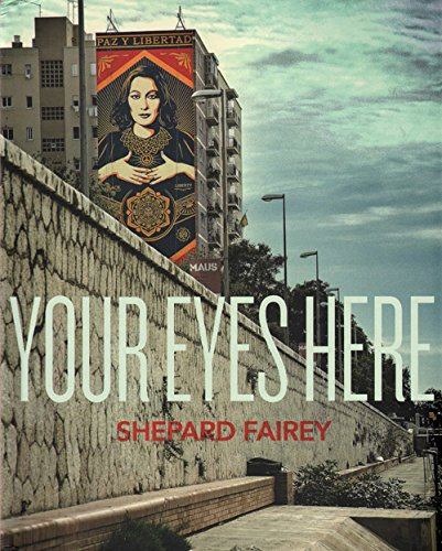 Shepard Fairey: Your eyes here