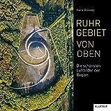 Ruhrgebiet von oben: Die schönsten Luftbilder der Region - Hans Blossey