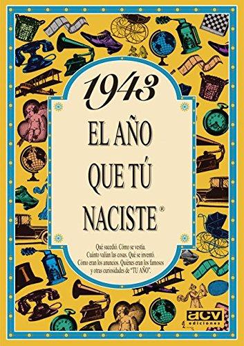 1943 EL AÑO QUE TU NACISTE (El año que tú naciste) por Rosa Collado