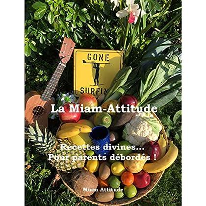 La Miam-Attitude: Recettes divines... Pour Parents débordés !