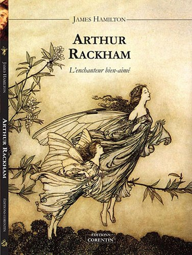 Arthur Rackham, l'enchanteur bien-aimé