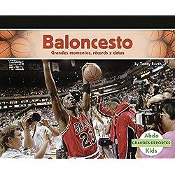 Baloncesto: Grandes Momentos, Records y Datos (Grandes Deportes)