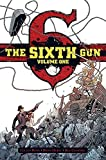 The Sixth Gun Deluxe Edition Volume 1 by Cullen Bunn (2013-12-10)