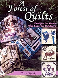 A Forest of Quilts: Designs for Those Who Love the Outdoors by Terrie Kralik (2003-05-06)