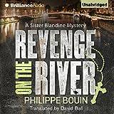 Revenge on the River: A Sister Blandine Mystery, Book 1