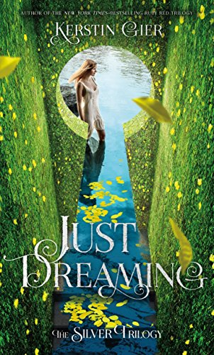 Just Dreaming: The Silver Trilogy, Book 3 por Kerstin Gier