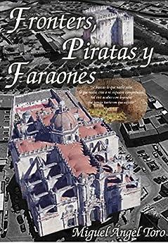 Fronters, Piratas y Faraones de [Toro Caravante, Miguel Angel]