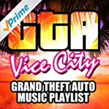 GTA Vice City - Grand Theft Auto Music Playlist