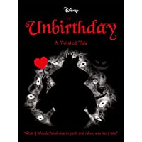 Disney Alice in Wonderland: Unbirthday (Twisted Tales)