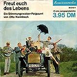 Freut Euch Des Lebens - Ein Stimmungswalzer-Potpourri von Otto Kermbach [Vinyl Single 7'']