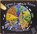 Come è nata la Terra e cosa è successo dopo! Libro pop-up