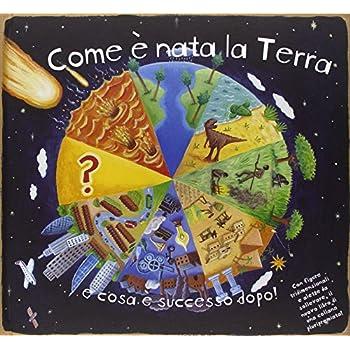 Come È Nata La Terra E Cosa È Successo Dopo! Libro Pop-Up. Ediz. Illustrata