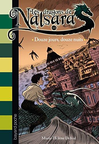 Les Dragons De Nalsara: Douze Jours Douze Nuits par Marie-Helene Delval