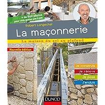 La maçonnerie - 2e éd. : Je construis, je rénove, je pose, j'enduis (La maison du sol au plafond)