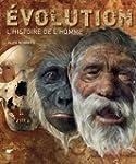 Evolution : L'histoire de l'homme