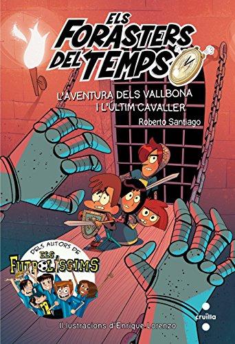 Els Forasters del temps 2: L'aventura dels Vallbona i l'últim cavaller (Los Forasteros del Tiempo) por Roberto Santiago