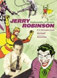 Jerry Robinson: Ambassador of Comics: Ambassador of Comics