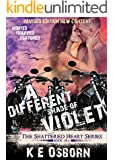 A Different Shade Of Violet (The Shattered Heart Series Book 2)