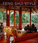 Feng Shui Style: The Asian Art of Gra...