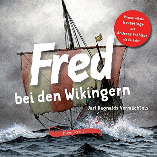 Fred bei den Wikingern: Jarl Ragnalds Vermächtnis (Fred. Archäologische Abenteuer)