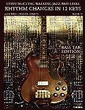 Constructing Walking Jazz Bass Lines Book II Walking Bass Lines: Rhythm Changes in 12 Keys Bass Tab edition