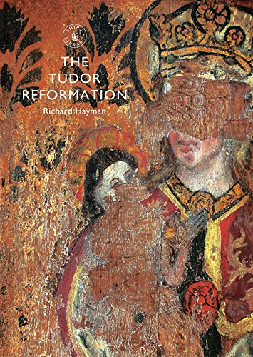 The Tudor Reformation (Shire Library, Band 818) (818 Serie)