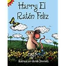 Harry El Ratón Feliz (Spanish Edition)