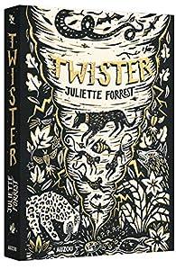 Twister par Juliette Forrest