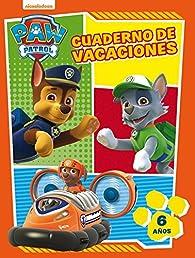 Paw Patrol. Cuaderno de vacaciones - 6 años par Nickelodeon