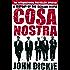 Cosa Nostra: A History of the Sicilian Mafia: A History of the Sicilian Mafia