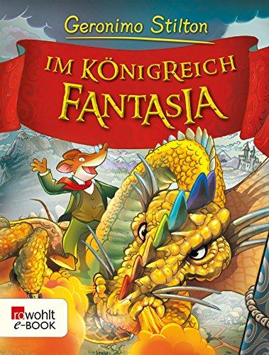 Im Königreich Fantasia (Geronimo Stilton im Königreich Fantasia 1)