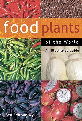 Food Plants of the World: An Illustrated Guide by Ben-Erik van Wyk (2005) Hardcover