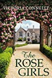 The Rose Girls by Victoria Connelly