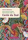 Dictionnaire insolite de la Corée du Sud par Cedric Du Boisbaudry