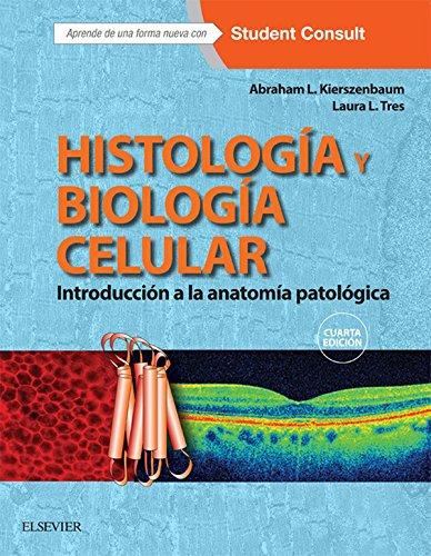 Histología y biología celular + StudentConsult: Introducción a la anatomía patológica