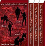 A Strain Trilogy Erotica Boxed Set (Quinlan and Anais): Quinlan & Anais; The Born; Love Immortal (English Edition)