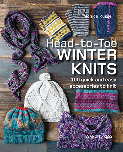 Free Knitting Patterns Hats (Head-to-Toe Winter Knits: 100 Quick and Easy Knitting Projects For The Winter Season)