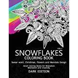 SnowFlakes Coloring Book Dark Edition Vol.1: Swear Word, Christmas,Flowers and Mandala Design