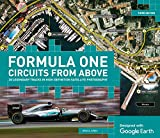 Formula One Circuits from Above: 28 Legendary Tracks in High-definition Satellite Pho...