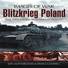 Blitzkrieg Poland: Rare Photographs from Wartime Archives (Images of War)