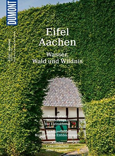 DuMont Bildatlas Eifel, Aachen: Wasser, Wald und Wildnis (DuMont BILDATLAS E-Book)