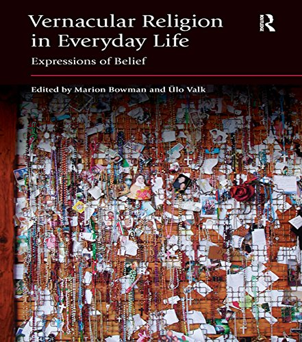 Vernacular Religion in Everyday Life: Expressions of Belief (English Edition)