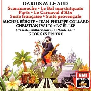Darius Milhaud: Scaramouche - Le Bal Martiniquais - Paris... [Import anglais]