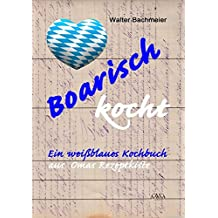 Boarisch kocht - Großdruck: Ein weißblaues Kochbuch aus Omas Rezeptkiste