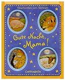 Gute Nacht, Mama! (Bücher für die Kleinsten)