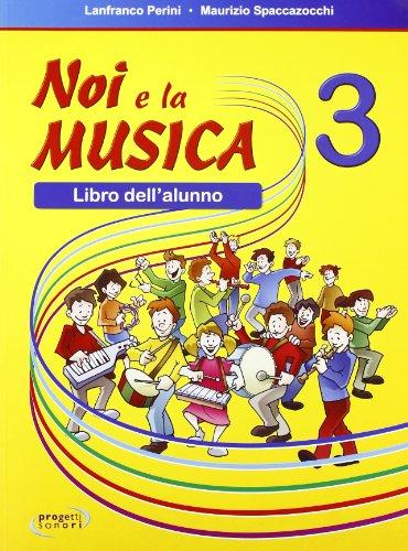 Noi e la musica. Libro dell'alunno. Per la Scuola elementare: 3