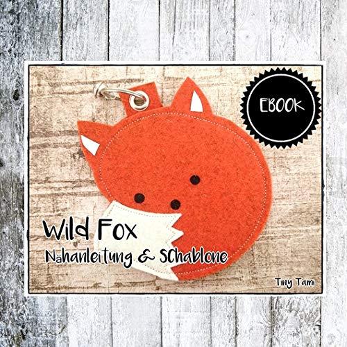 Wild Fox Schlüsselanhänger Ebook ★ Fuchs Anhänger Nähanleitung ★ Fuchs★DIY★PDF Schablone ★100% Handmade