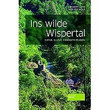 Ins wilde Wispertal: Natur, Kultur und Romantik erleben
