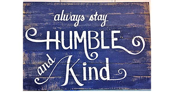 Always Stay Humble And Kind Wooden Signs Plaque Decorative Wood Best Decorative Wood Signs With Sayings